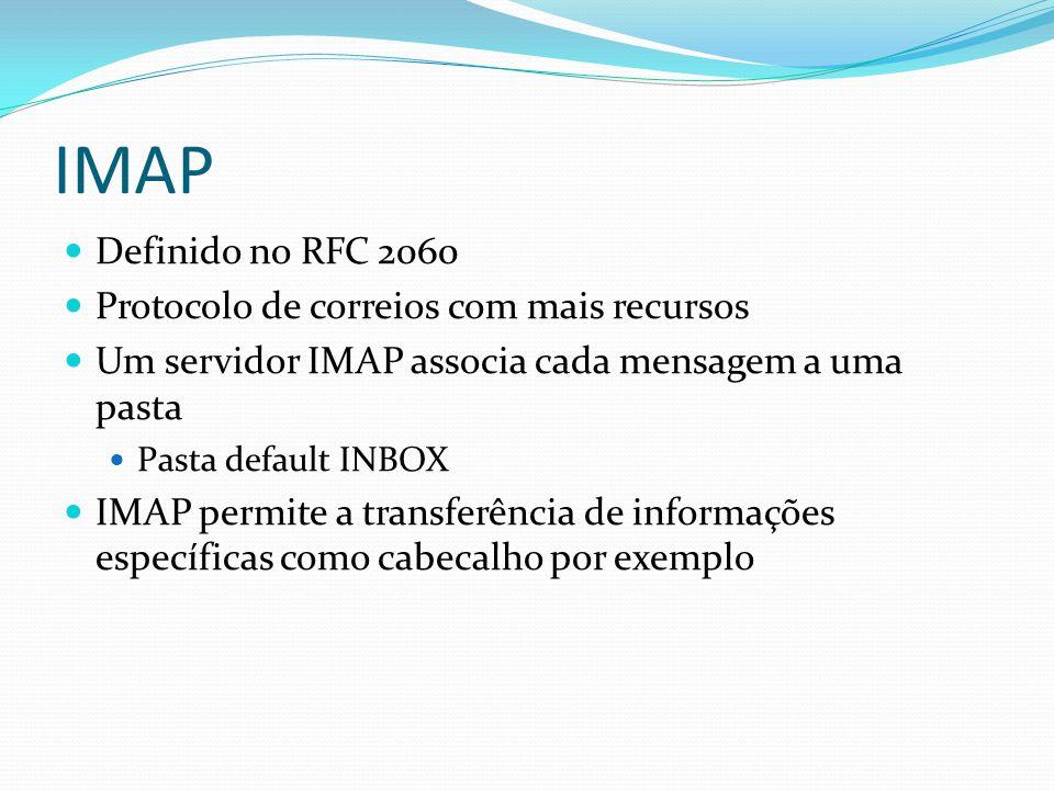 IMAP Definido no RFC 2060 Protocolo de correios com mais recursos