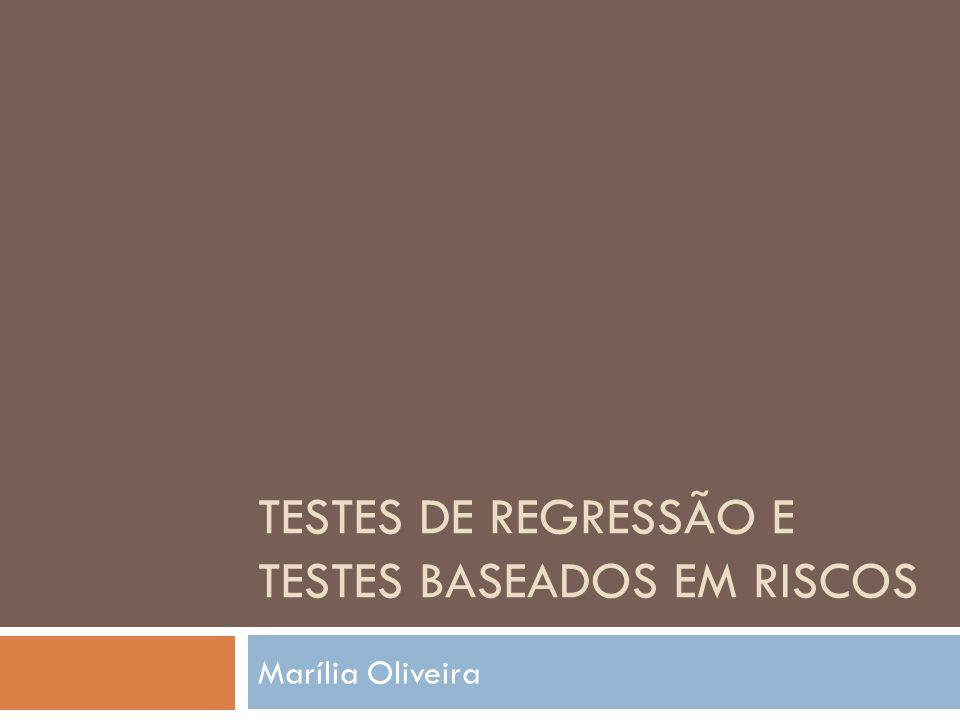 testes de regressão e testes baseados em riscos