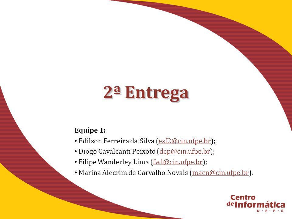 2ª Entrega Equipe 1: Edilson Ferreira da Silva (esf2@cin.ufpe.br);