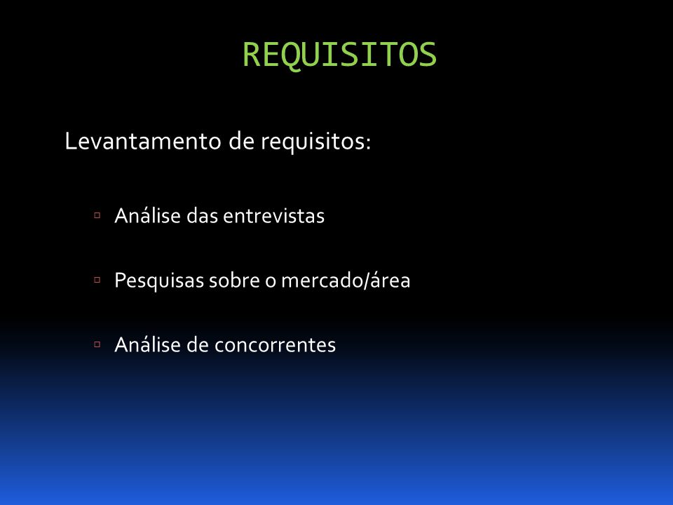 Requisitos Levantamento de requisitos: Análise das entrevistas