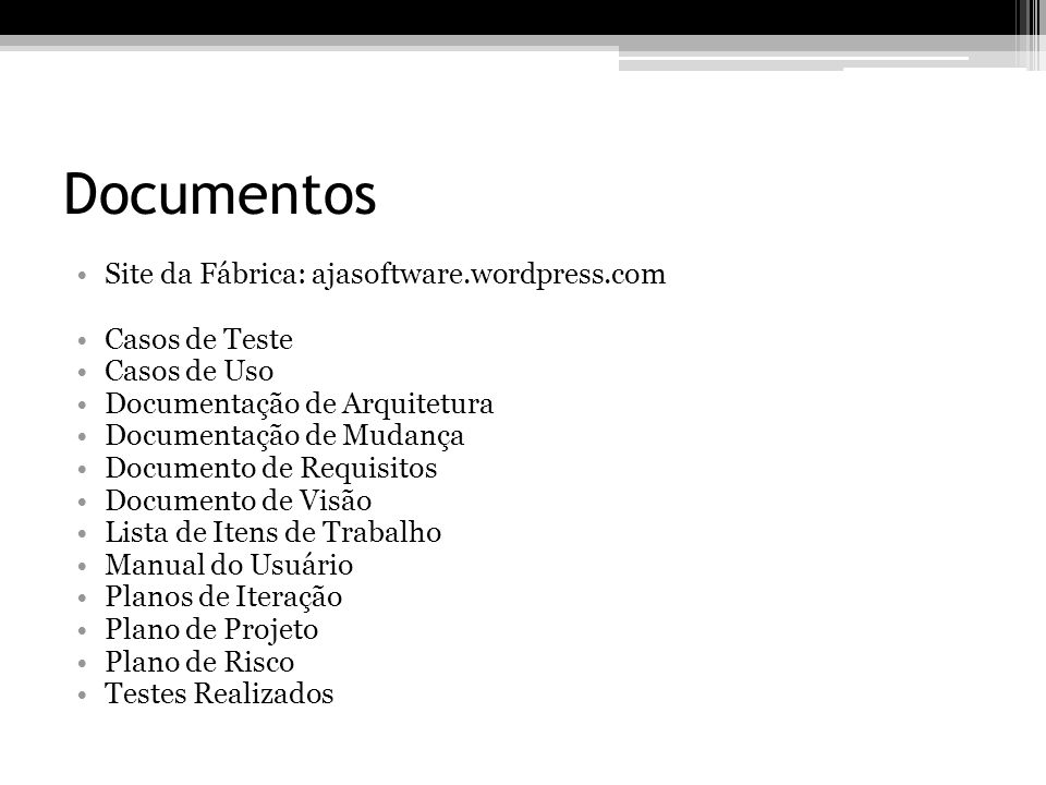 Documentos Site da Fábrica: ajasoftware.wordpress.com Casos de Teste