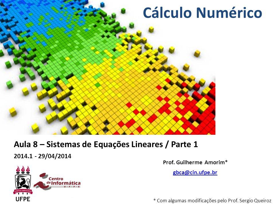 Cálculo Numérico Aula 8 – Sistemas de Equações Lineares / Parte 1