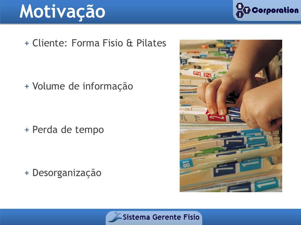 Motivação + Cliente: Forma Fisio & Pilates + Volume de informação