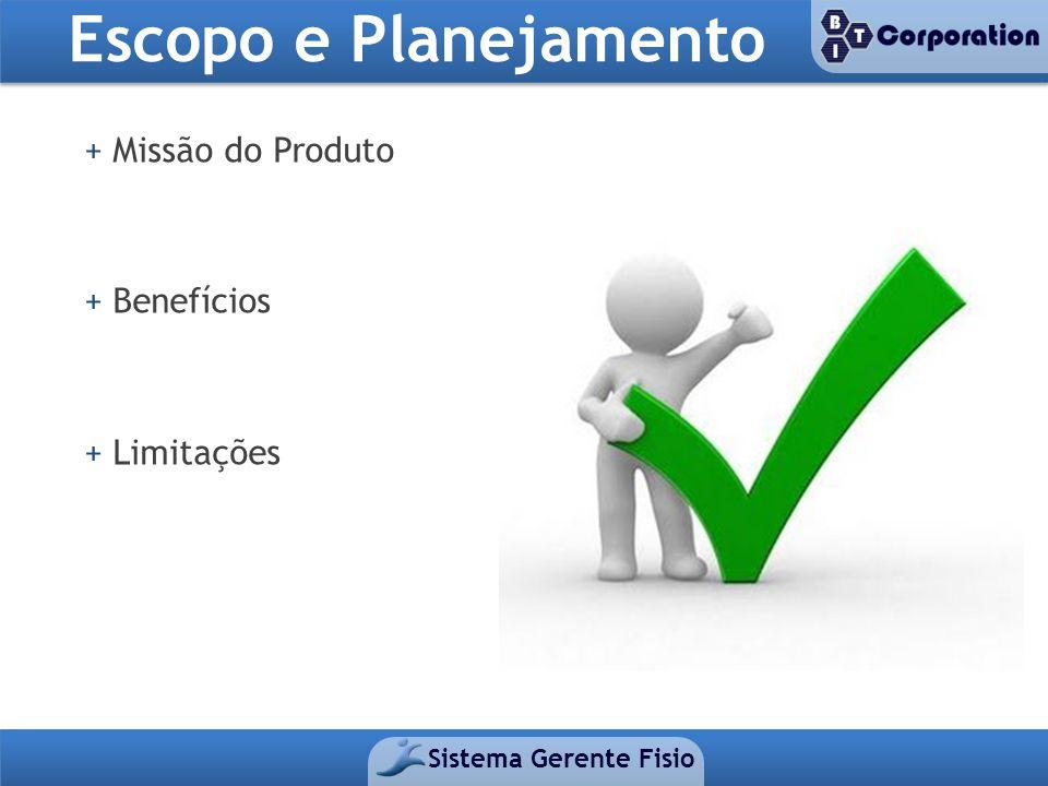 Escopo e Planejamento + Missão do Produto + Benefícios + Limitações