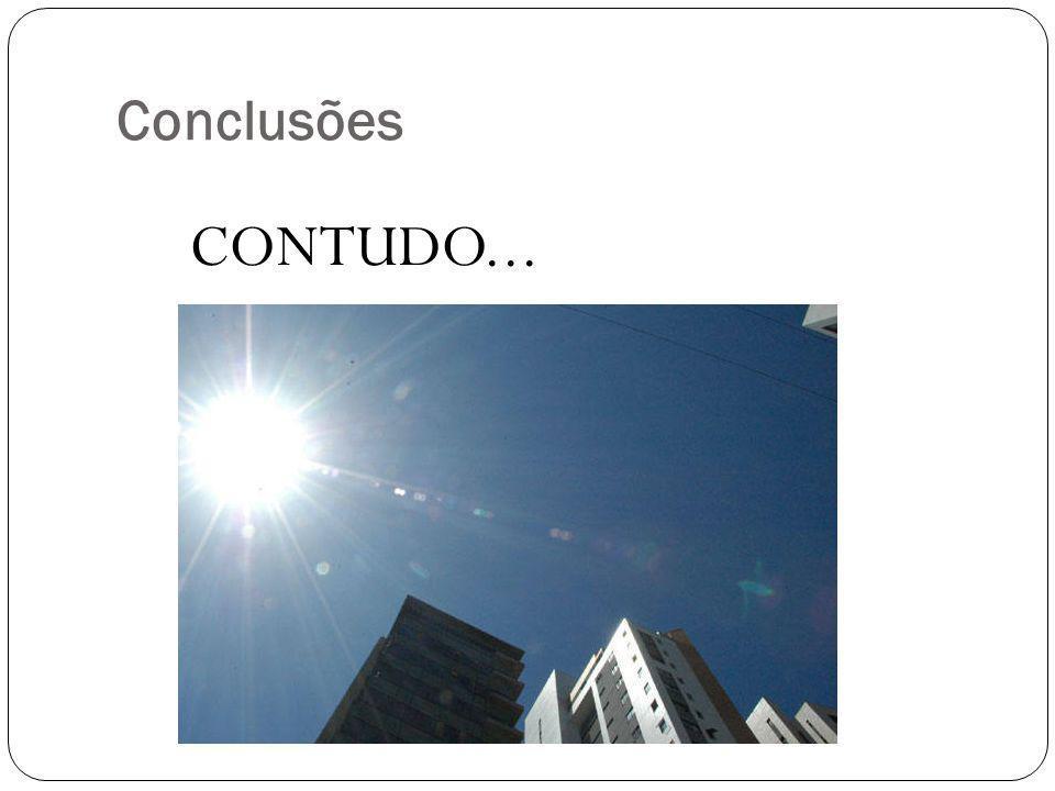 Conclusões CONTUDO...