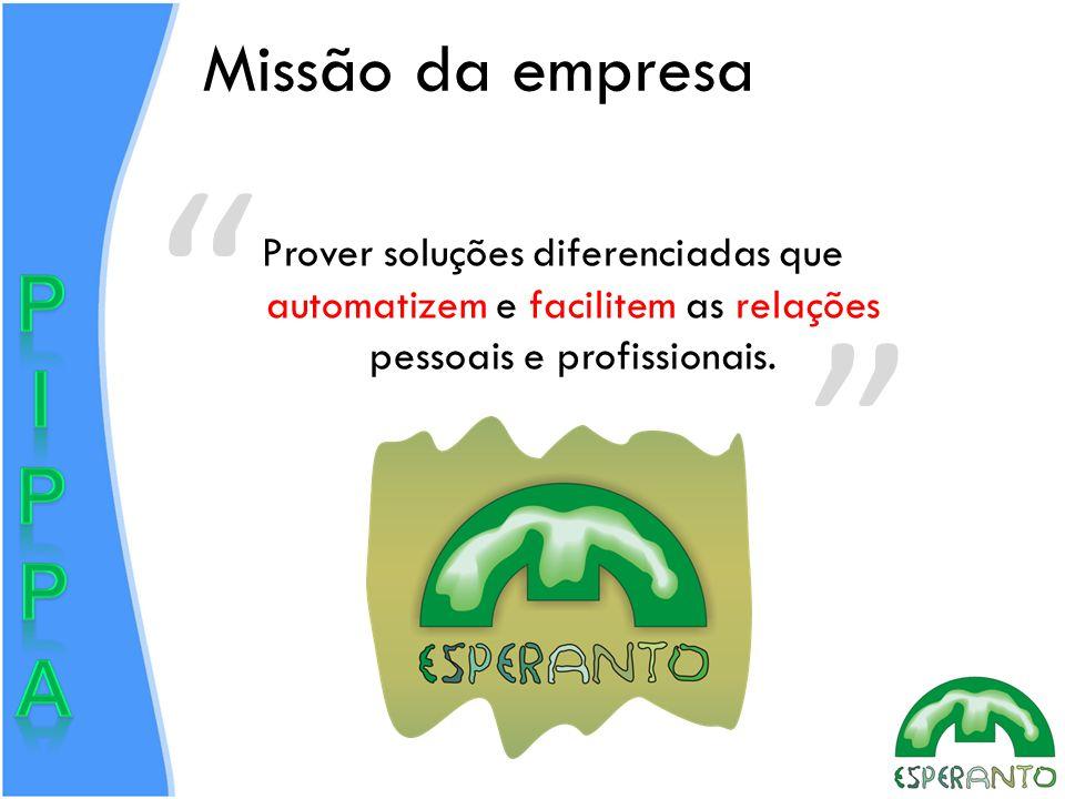 Missão da empresa Prover soluções diferenciadas que automatizem e facilitem as relações pessoais e profissionais.