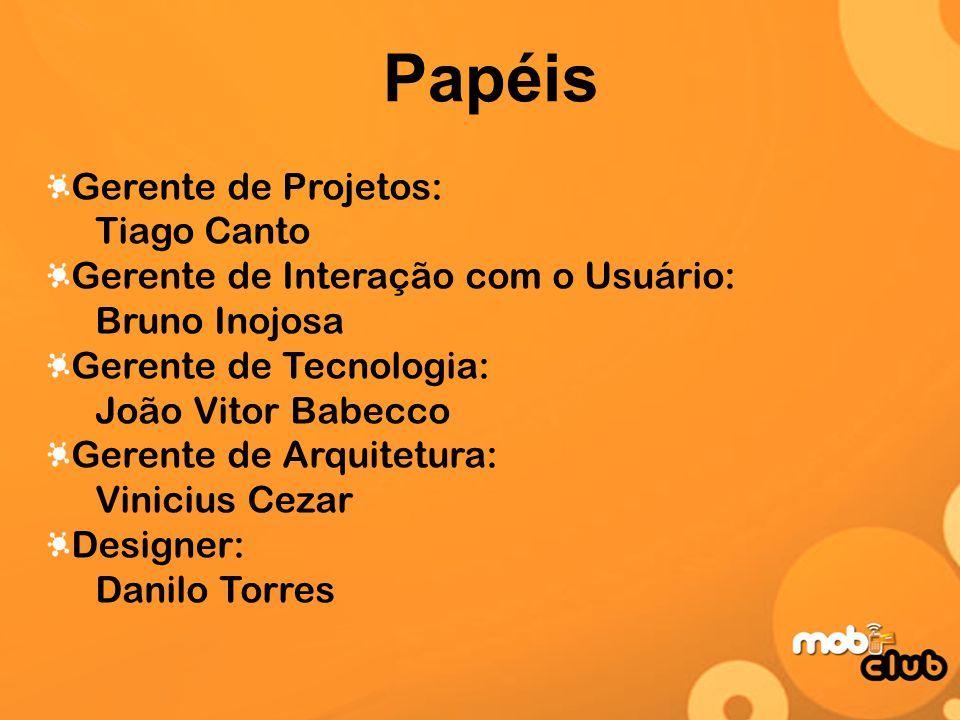 Papéis Gerente de Projetos: Tiago Canto