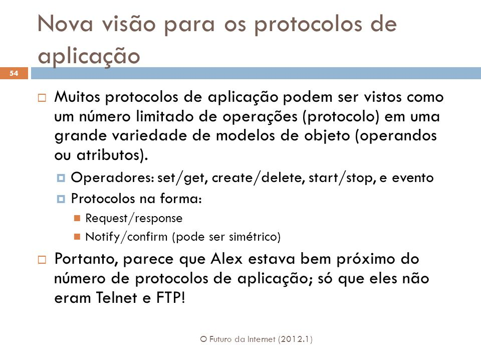 Nova visão para os protocolos de aplicação