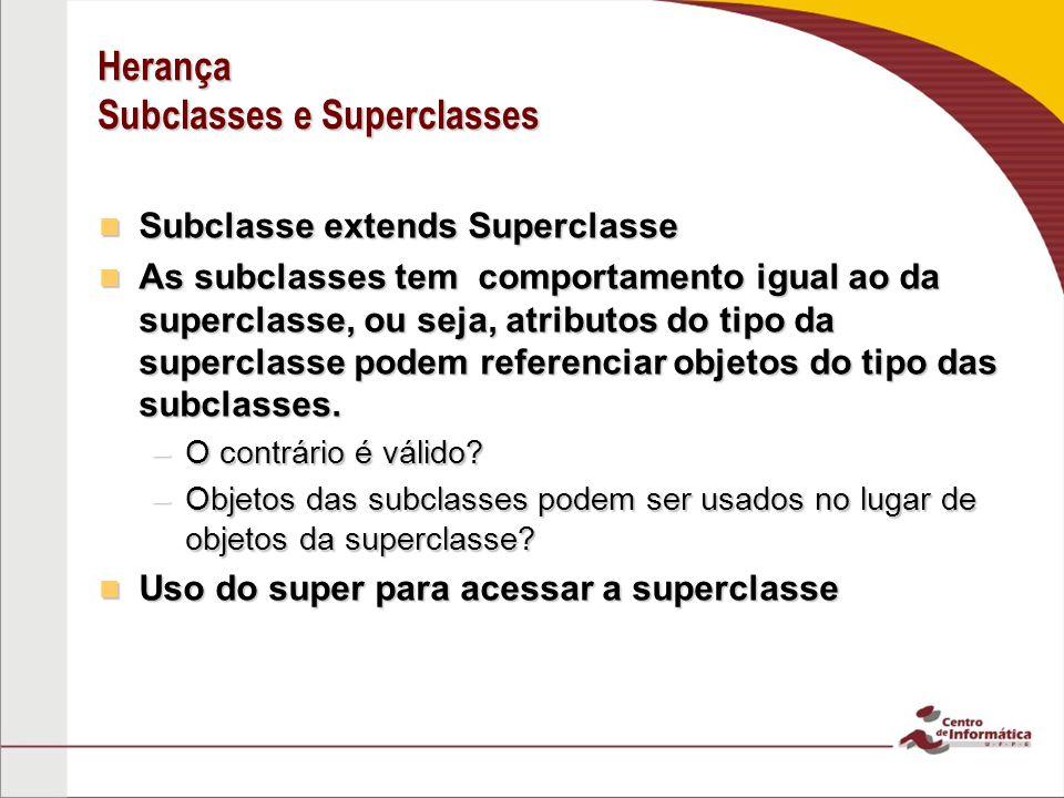 Herança Subclasses e Superclasses