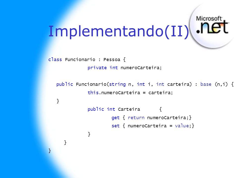 Implementando(II) class Funcionario : Pessoa {