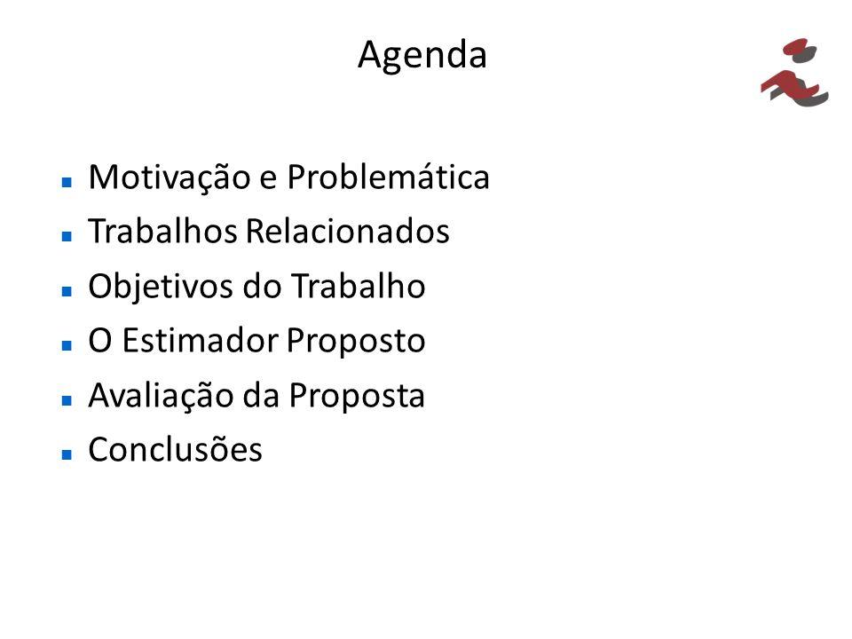 Agenda Motivação e Problemática Trabalhos Relacionados