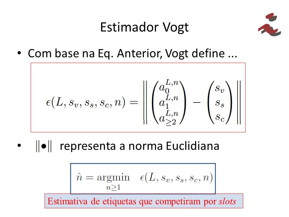Estimador Vogt Com base na Eq. Anterior, Vogt define ...