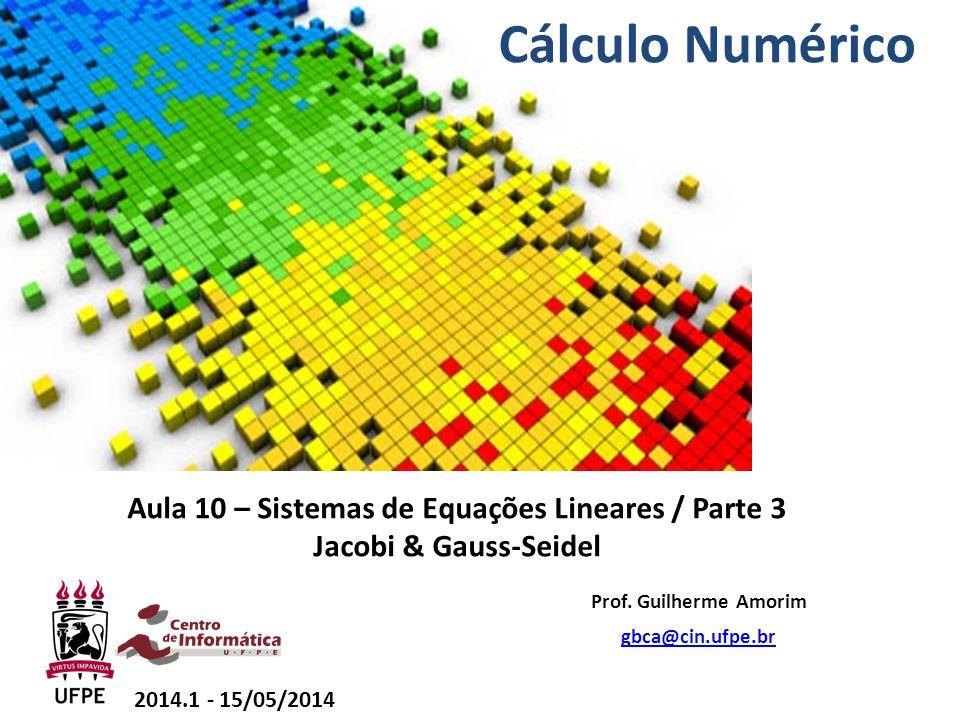 Aula 10 – Sistemas de Equações Lineares / Parte 3