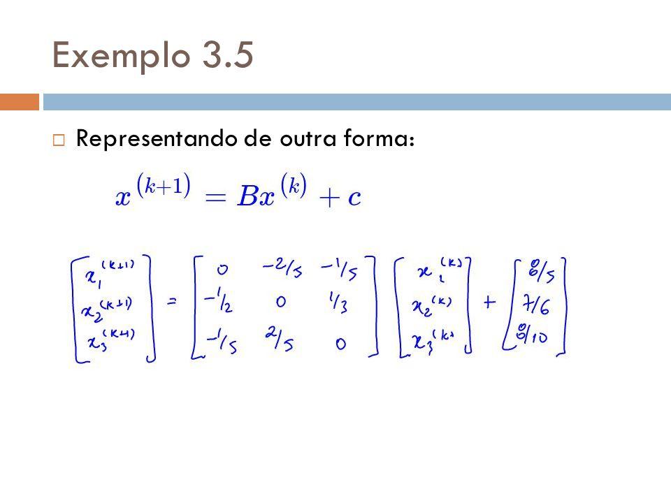 Exemplo 3.5 Representando de outra forma: