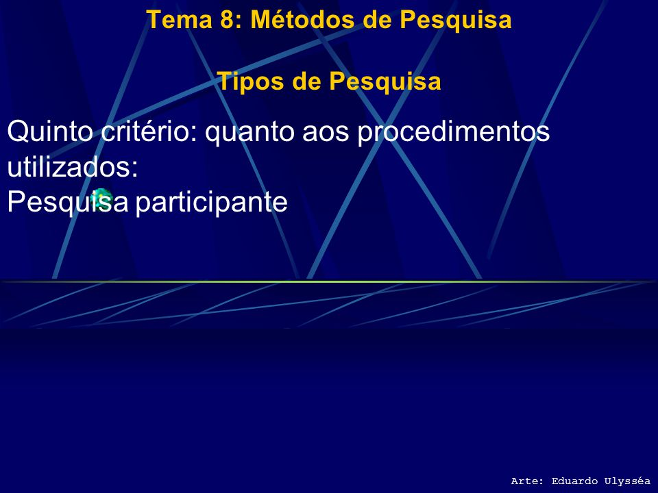Tema 8: Métodos de Pesquisa Tipos de Pesquisa