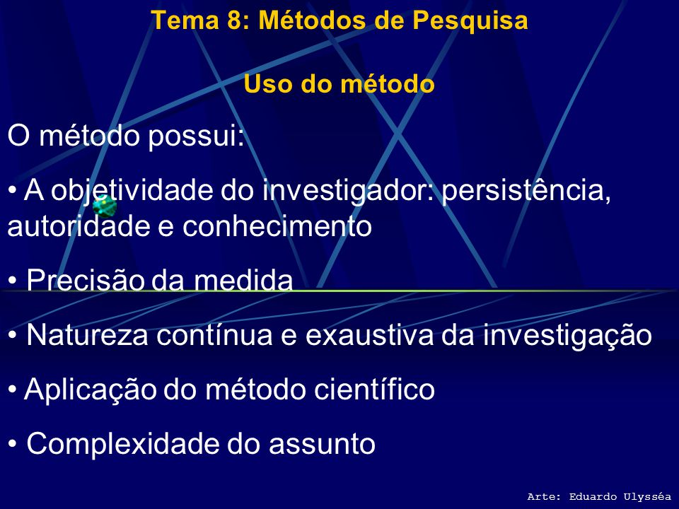 Tema 8: Métodos de Pesquisa Uso do método