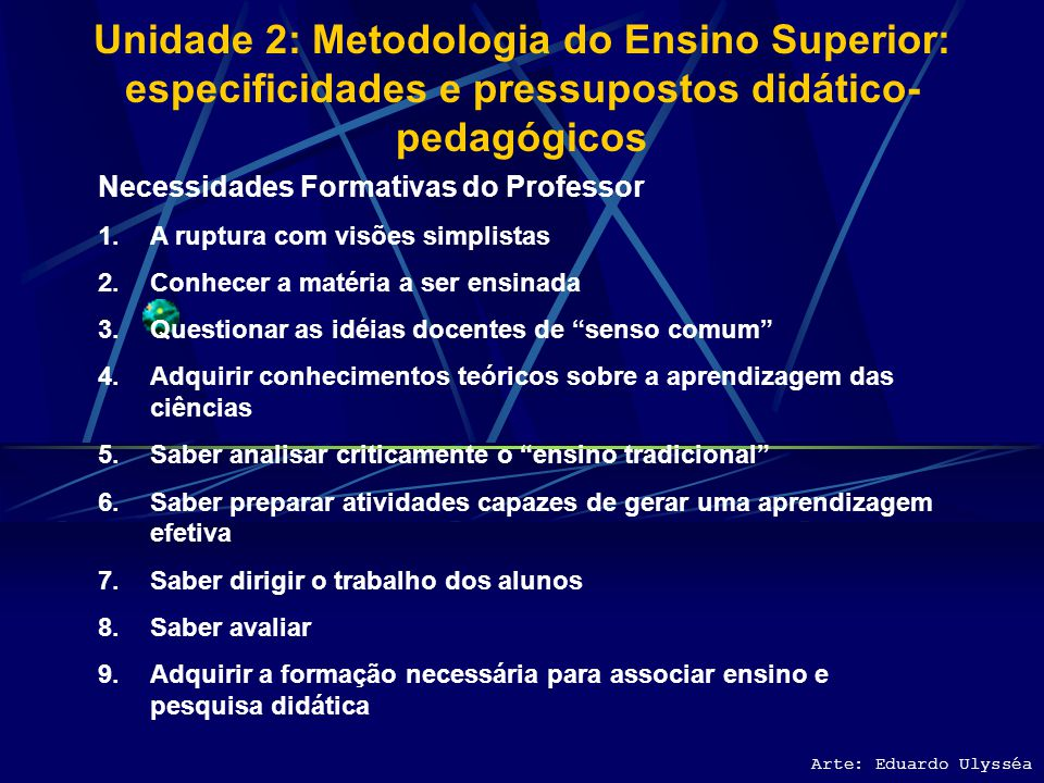 Unidade 2: Metodologia do Ensino Superior: especificidades e pressupostos didático-pedagógicos