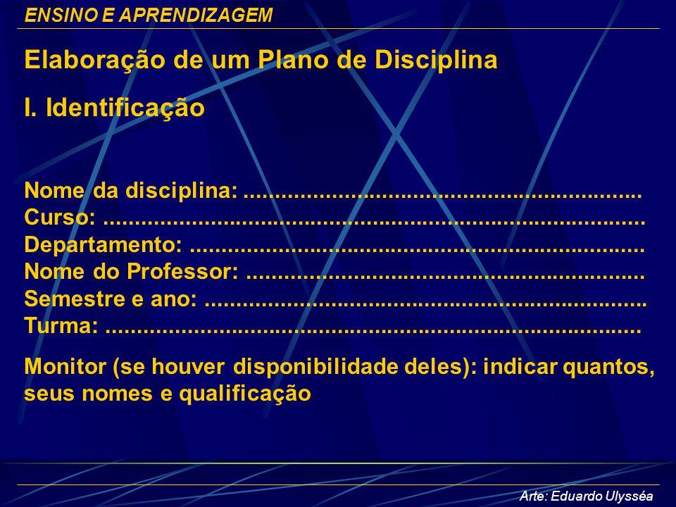 Elaboração de um Plano de Disciplina I. Identificação