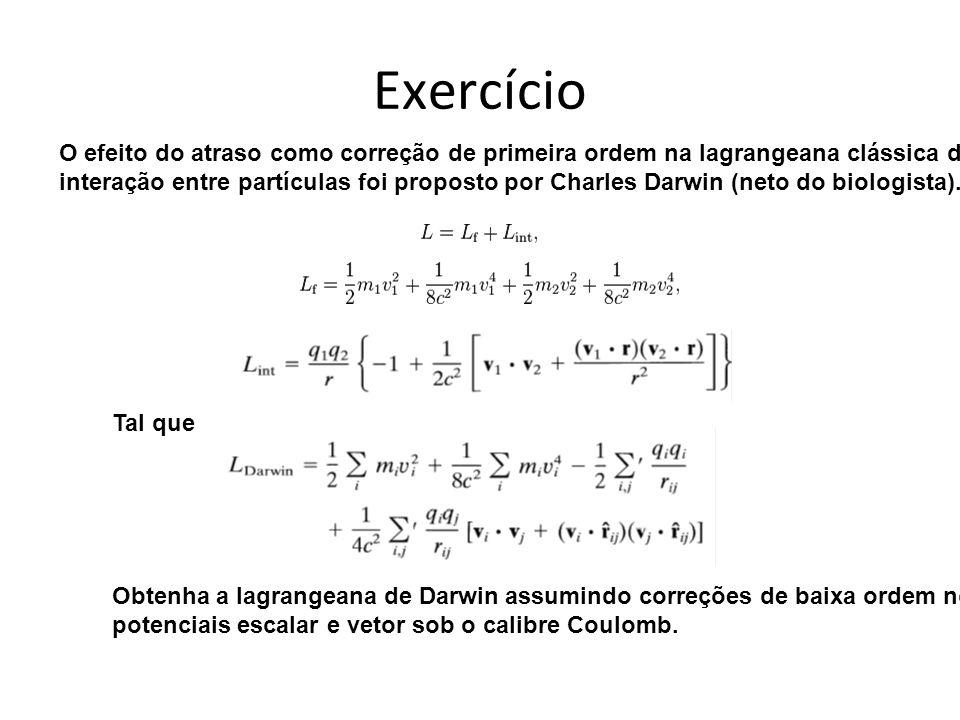 Exercício O efeito do atraso como correção de primeira ordem na lagrangeana clássica de.