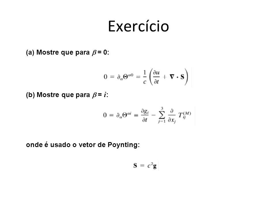 Exercício (a) Mostre que para b = 0: (b) Mostre que para b = i: