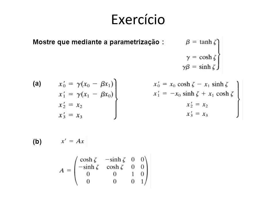 Exercício Mostre que mediante a parametrização : (a) (b)