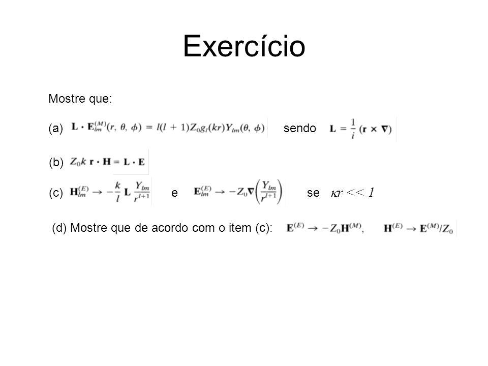 Exercício Mostre que: (a) sendo (b) (c) e se kr << 1