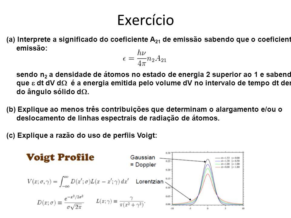 Exercício (a) Interprete a significado do coeficiente A21 de emissão sabendo que o coeficiente de. emissão: