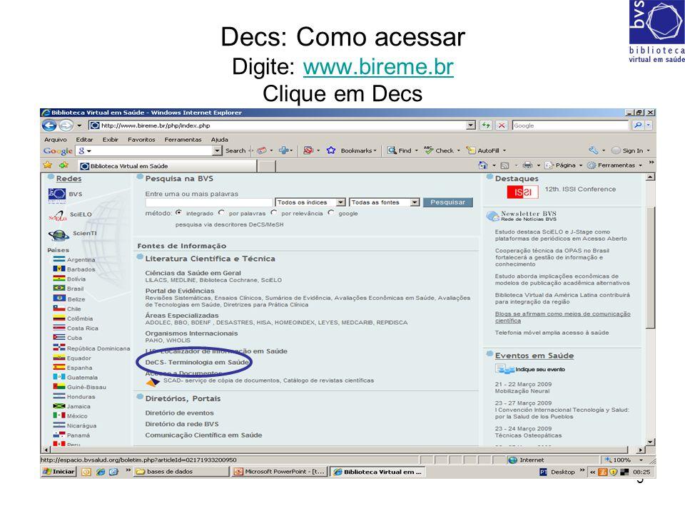 Decs: Como acessar Digite: www.bireme.br Clique em Decs