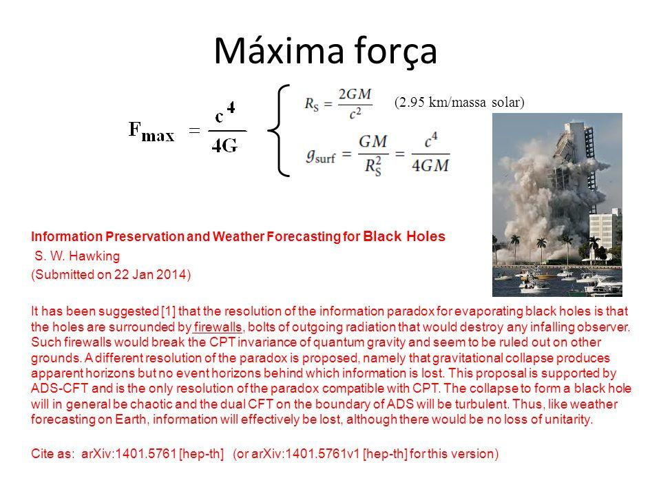 Máxima força (2.95 km/massa solar)