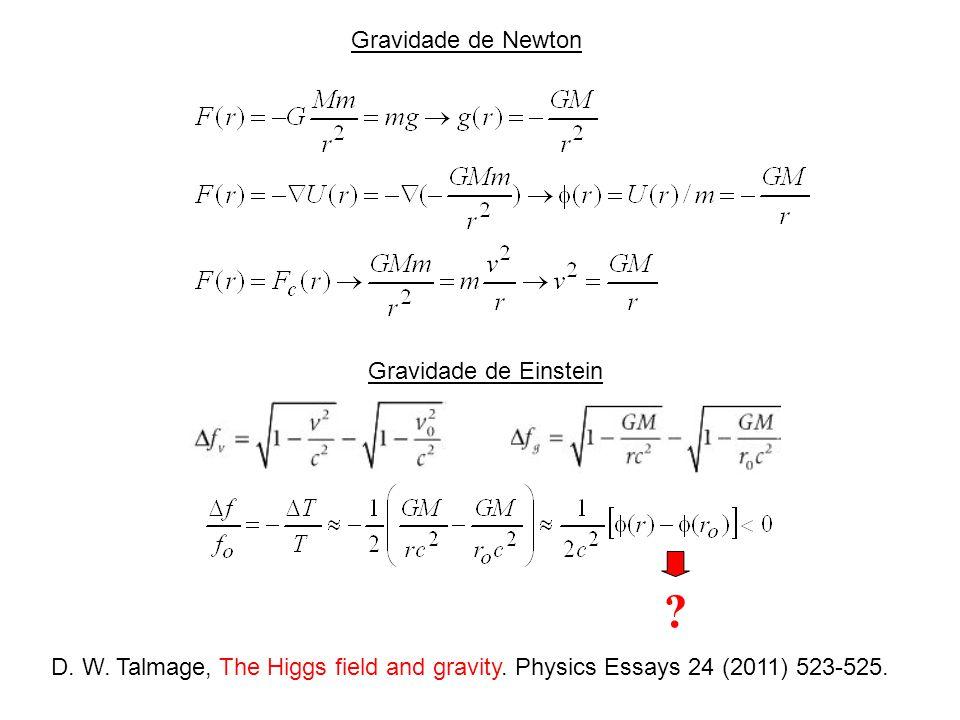 Gravidade de Newton Gravidade de Einstein