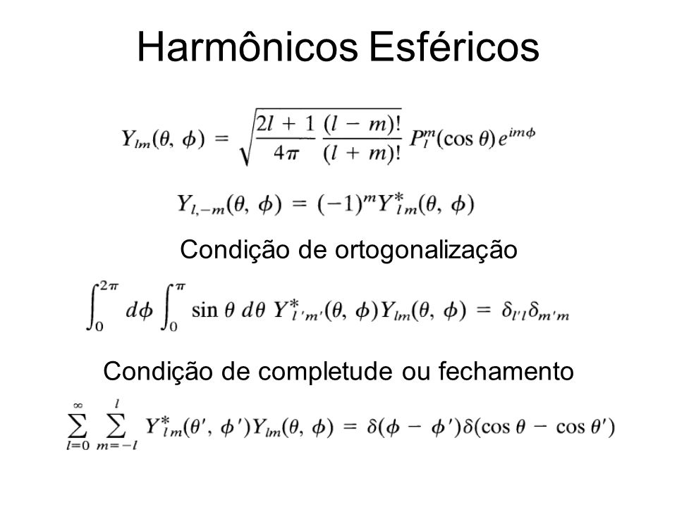 Harmônicos Esféricos Condição de ortogonalização