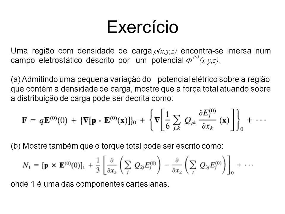 Exercício Uma região com densidade de carga r(x,y,z) encontra-se imersa num.