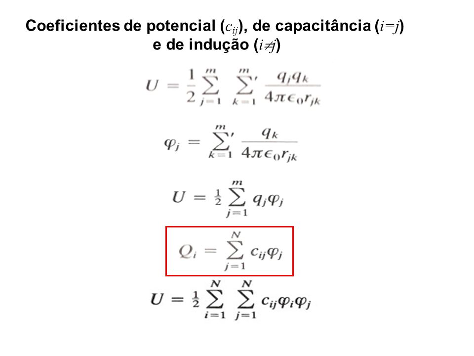 Coeficientes de potencial (cij), de capacitância (i=j)