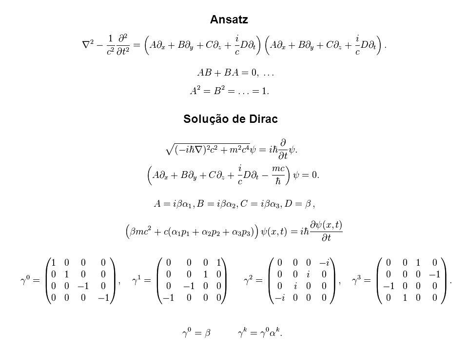 Ansatz Solução de Dirac