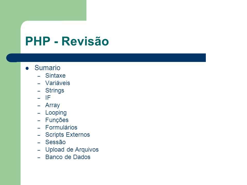 PHP - Revisão Sumario Sintaxe Variáveis Strings IF Array Looping