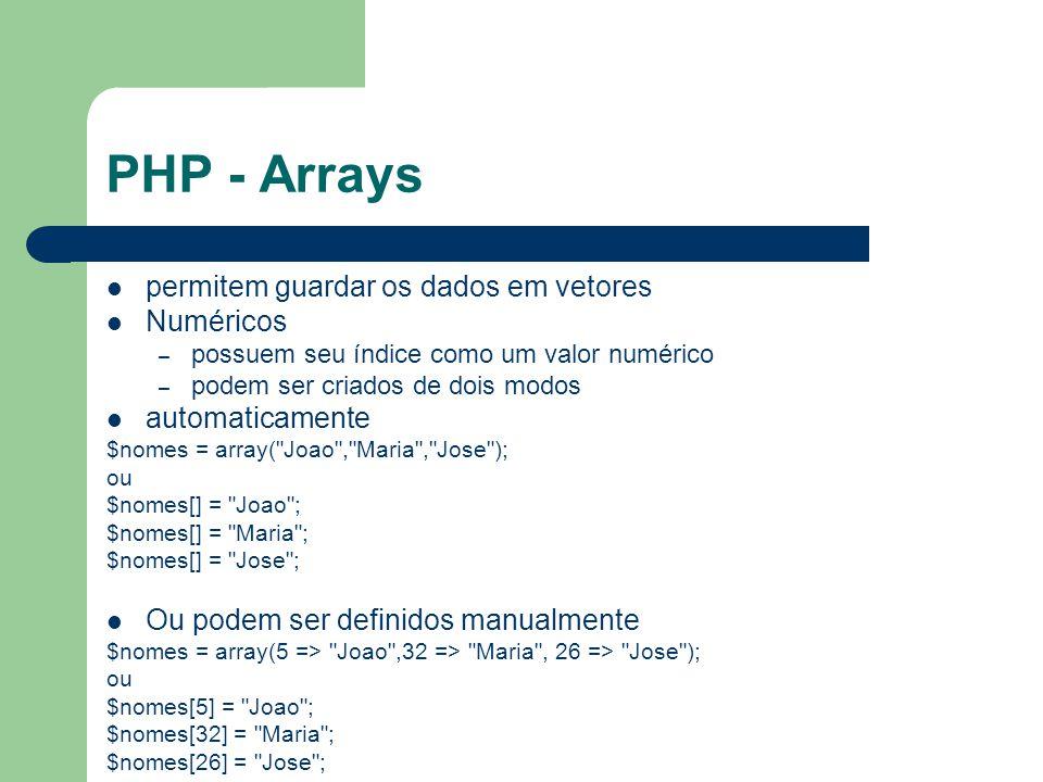 PHP - Arrays permitem guardar os dados em vetores Numéricos