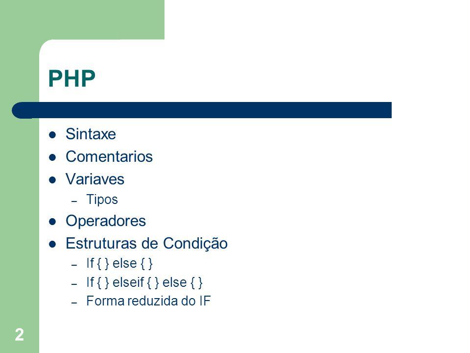 PHP Sintaxe Comentarios Variaves Operadores Estruturas de Condição