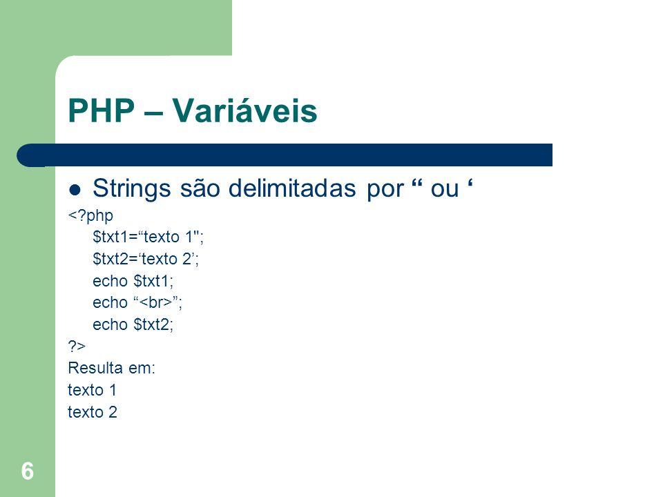 PHP – Variáveis Strings são delimitadas por ou ' < php