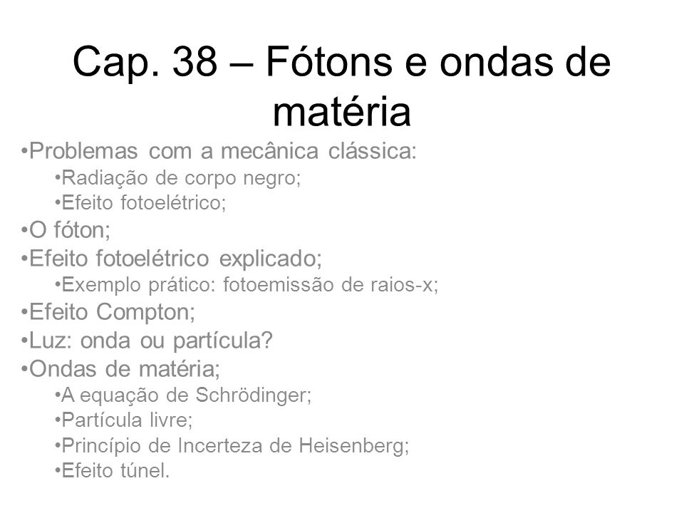 Cap. 38 – Fótons e ondas de matéria