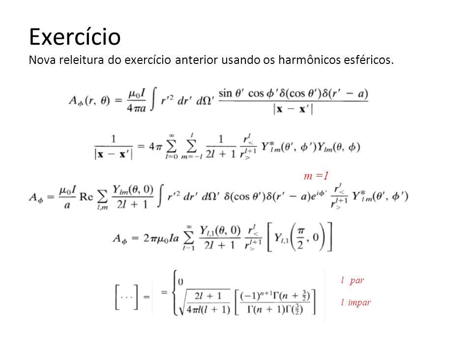 Exercício Nova releitura do exercício anterior usando os harmônicos esféricos.