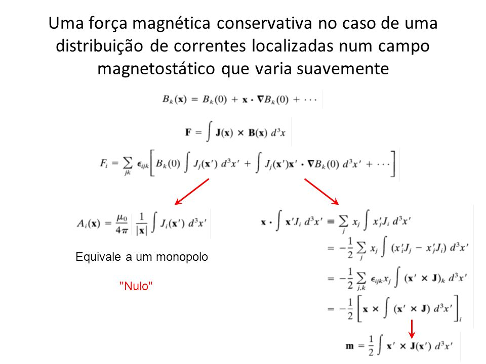 Uma força magnética conservativa no caso de uma distribuição de correntes localizadas num campo magnetostático que varia suavemente