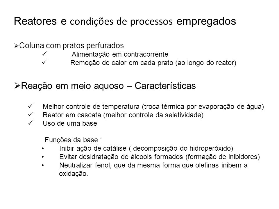 Reatores e condições de processos empregados