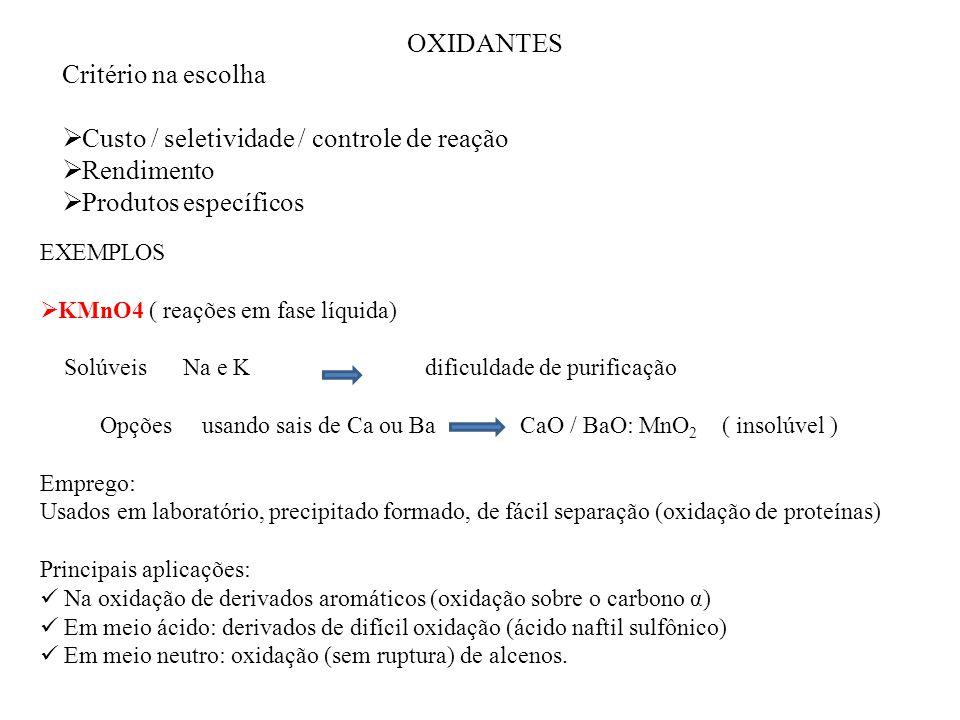 Custo / seletividade / controle de reação Rendimento