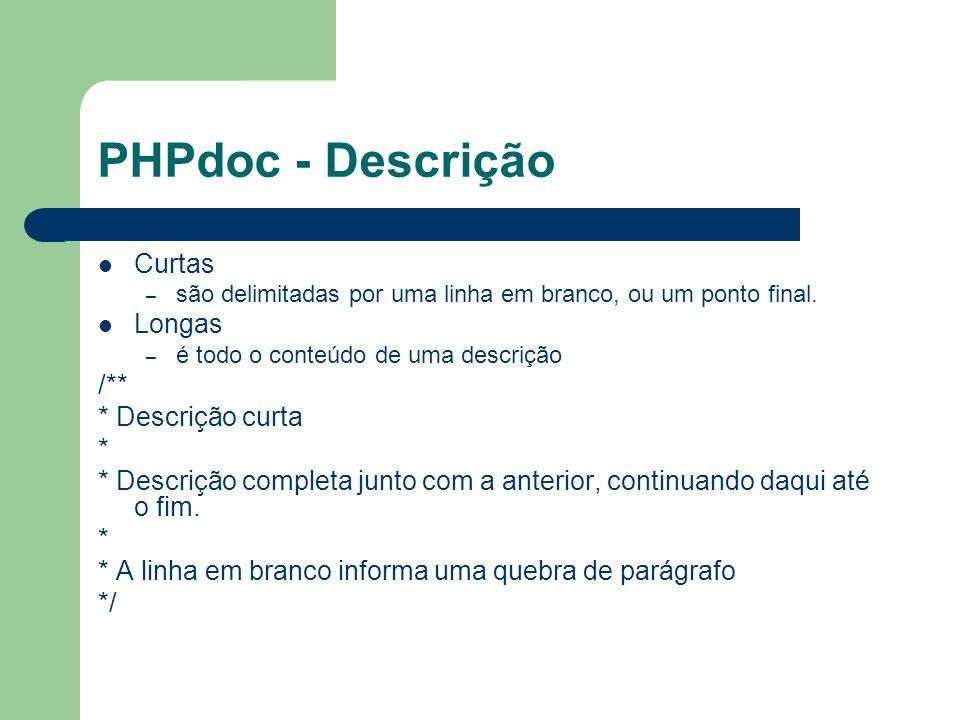 PHPdoc - Descrição Curtas Longas /** * Descrição curta *