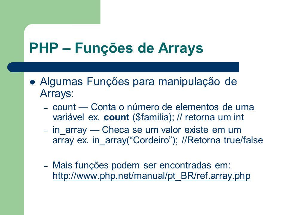 PHP – Funções de Arrays Algumas Funções para manipulação de Arrays: