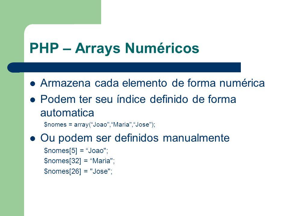 PHP – Arrays Numéricos Armazena cada elemento de forma numérica