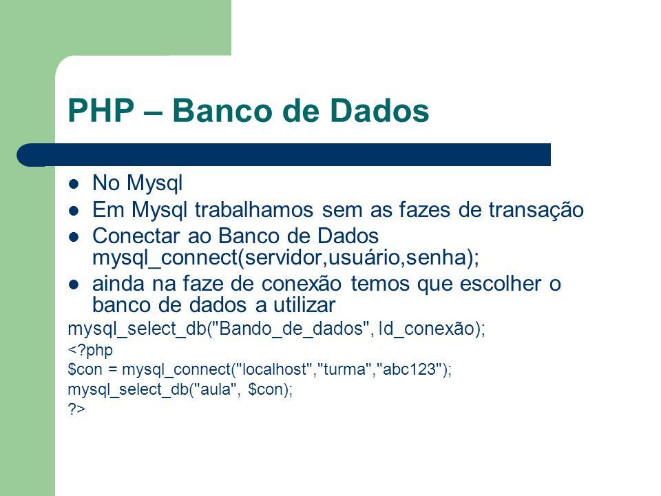 PHP – Banco de Dados No Mysql