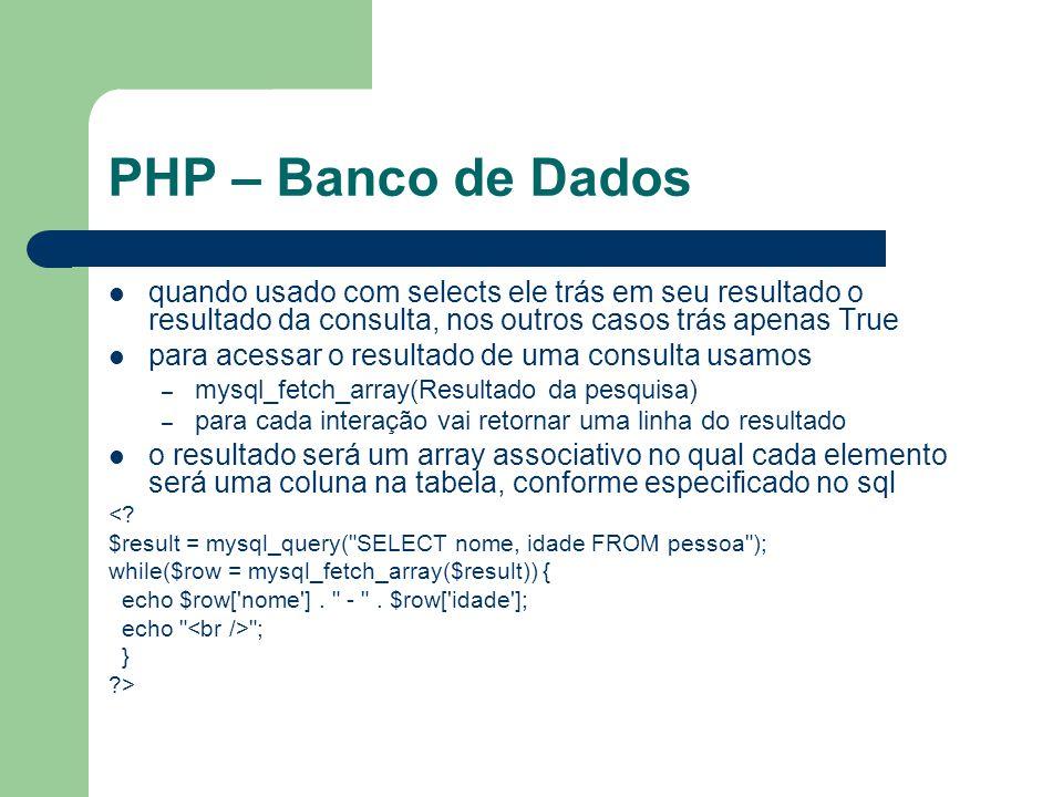PHP – Banco de Dados quando usado com selects ele trás em seu resultado o resultado da consulta, nos outros casos trás apenas True.