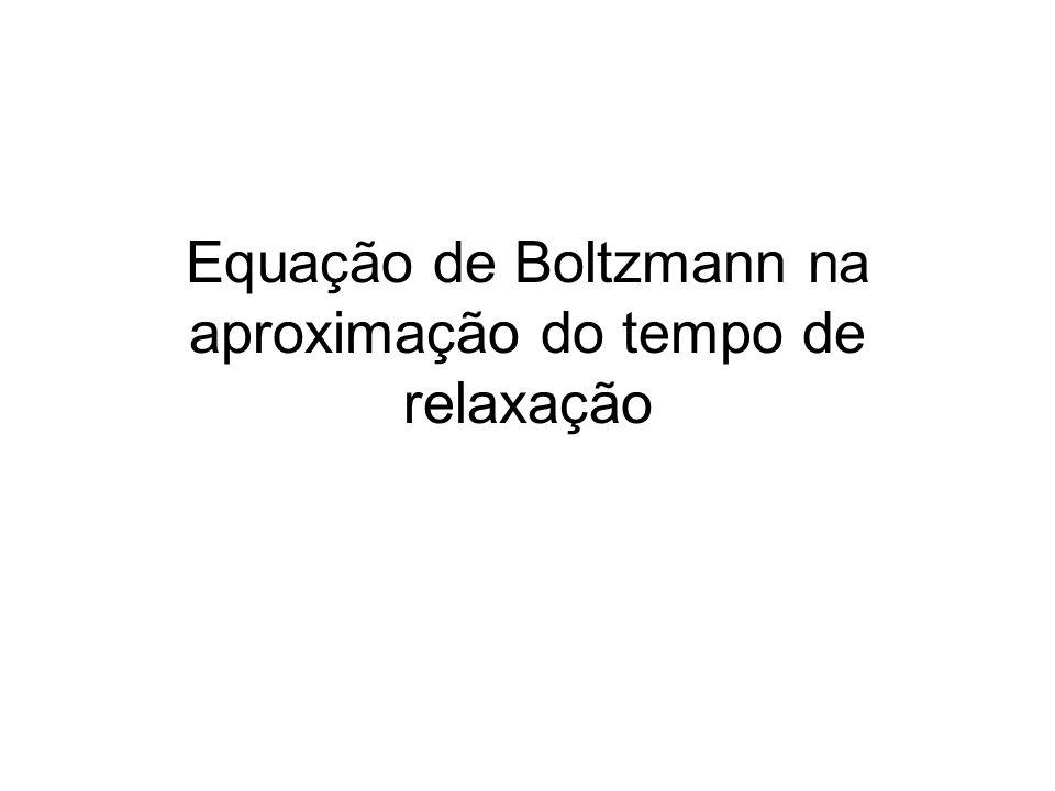 Equação de Boltzmann na aproximação do tempo de relaxação