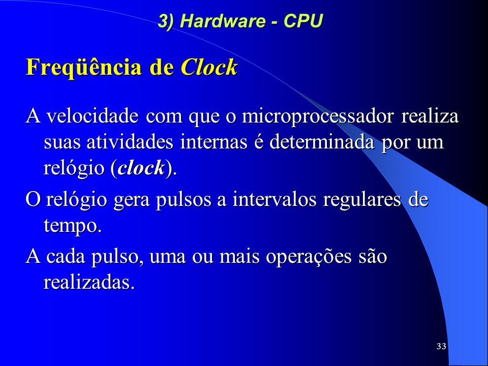 3) Hardware - CPU Freqüência de Clock.